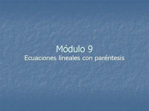 Mdulo 9 Ecuaciones lineales con parntesis Preprueba Resuelva
