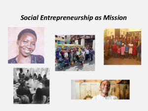 Social Entrepreneurship as Mission Is Entrepreneurship Biblical Can