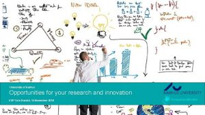 University of Aarhus Opportunities for your research and