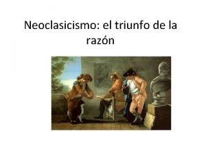 Neoclasicismo el triunfo de la razn El Neoclasicismo