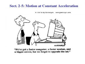 Sect 2 5 Motion at Constant Acceleration Constant