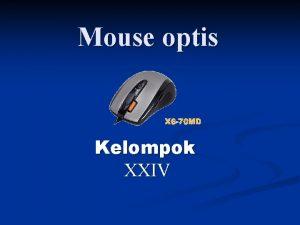 Mouse optis Kelompok XXIV Sejarah Penciptaan Mouse n