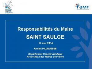 Responsabilits du Maire SAINT SAULGE 14 mai 2014