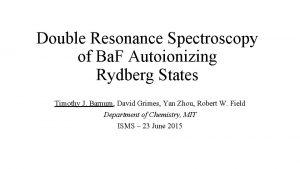 Double Resonance Spectroscopy of Ba F Autoionizing Rydberg