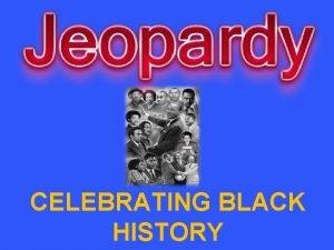CELEBRATING BLACK HISTORY Civil Rights Taking a Politically