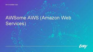 09 NOVEMBER 2020 AWSome AWS Amazon Web Services