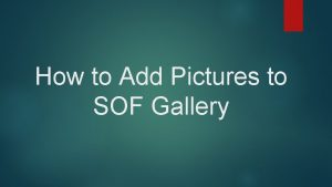 How to Add Pictures to SOF Gallery STEP