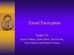 Email Encryption Team 2 0 Nayan Thakkar Eddie