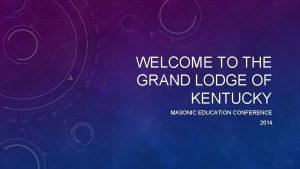 WELCOME TO THE GRAND LODGE OF KENTUCKY MASONIC