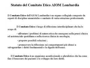 Statuto del Comitato Etico AIOM Lombardia Il Comitato