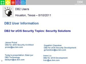 2010 IBM Corporation DB 2 Users Houston Texas