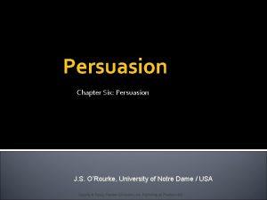 Persuasion Chapter Six Persuasion J S ORourke University