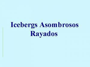 Icebergs Asombrosos Rayados Los icebergs en la Antrtida