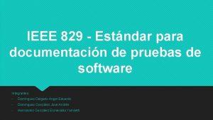 IEEE 829 Estndar para documentacin de pruebas de