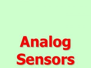 Analog Sensors 6 3 Analog Sensors z A