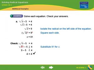 Solving Radical Equations LESSON 10 4 Additional Examples
