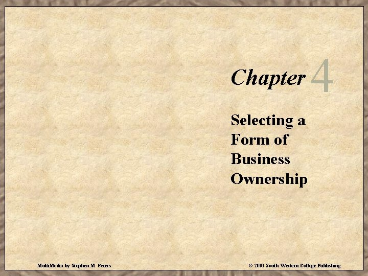 Chapter 4 Selecting a Form of Business Ownership