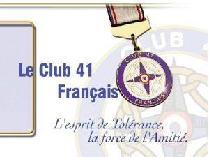 Historique u Le Club 41 Franais est entr