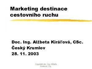 Marketing destinace cestovnho ruchu Doc Ing Albeta Kirov