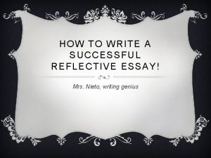 HOW TO WRITE A SUCCESSFUL REFLECTIVE ESSAY Mrs