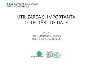 UTILIZAREA I IMPORTANA COLECTRII DE DATE Lectori Ana