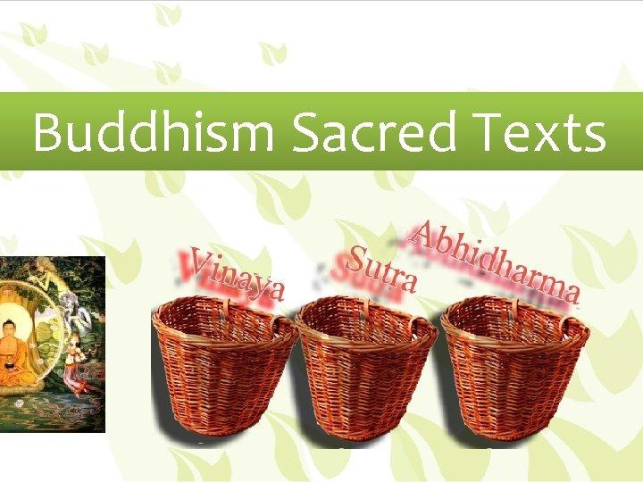 Buddhism Sacred Texts The study of Buddhist texts
