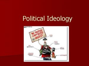 Political Ideology In class n Take out your