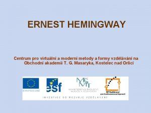 ERNEST HEMINGWAY Centrum pro virtuln a modern metody