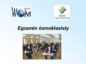 Egzamin smoklasisty Szczegowe informacje o zasadach przeprowadzania egzaminu