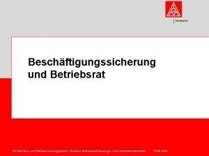 Vorstand Beschftigungssicherung und Betriebsrat FB Betriebs und Mitbestimmungspolitik