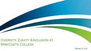 DIVERSITY EQUITY INCLUSION AT MIRACOSTA COLLEGE February 25