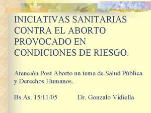 INICIATIVAS SANITARIAS CONTRA EL ABORTO PROVOCADO EN CONDICIONES
