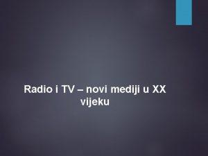 Radio i TV novi mediji u XX vijeku
