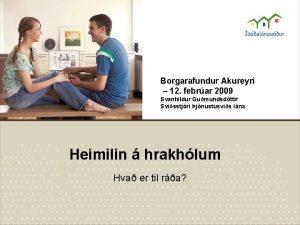 Borgarafundur Akureyri 12 febrar 2009 Svanhildur Gumundsdttir Svisstjri