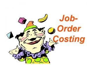 Job Order Costing Process or JobOrder Costing Manufacturer