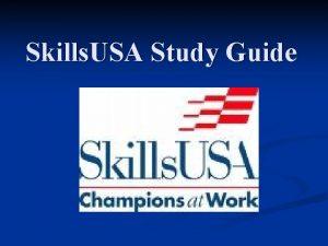 Skills USA Study Guide Skills USA Motto n