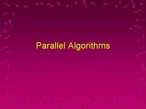Parallel Algorithms Parallel Models u Hypercube u Butterfly