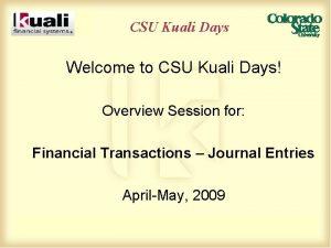 CSU Kuali Days Welcome to CSU Kuali Days