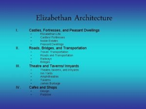 Elizabethan Architecture I Castles Fortresses and Peasant Dwellings