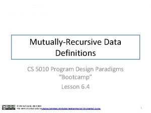 MutuallyRecursive Data Definitions CS 5010 Program Design Paradigms
