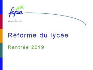 Rforme du lyce Rentre 2019 FCPE 31 Rforme