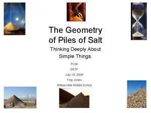 The Geometry of Piles of Salt Thinking Deeply