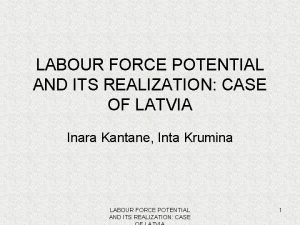 LABOUR FORCE POTENTIAL AND ITS REALIZATION CASE OF