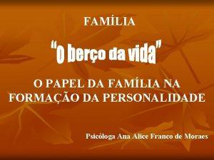 FAMLIA O PAPEL DA FAMLIA NA FORMAO DA