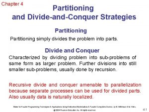 Chapter 4 Partitioning and DivideandConquer Strategies Partitioning simply