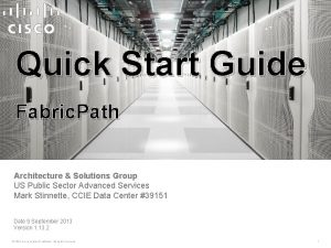 Quick Start Guide Fabric Path Architecture Solutions Group