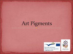 Art Pigments Paints All paints have three types