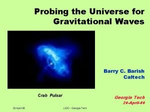 Probing the Universe for Gravitational Waves Barry C