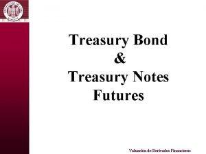 Treasury Bond Treasury Notes Futures Valuacin de Derivados