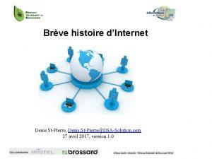 Brve histoire dInternet Denis StPierre Denis StPierreDSASolution com